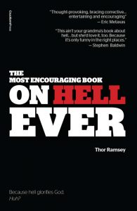 The Most Encouraging Book on Hell Ever, by Thor Ramsey