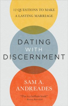 Dating with Discernment, by Sam A. Andreades